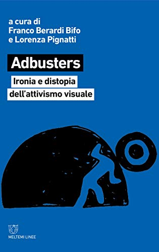 Adbusters. Ironia e distopia dell'attivismo visuale