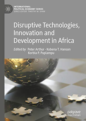 Disruptive Technologies, Innovation and Development in Africa (International Political Economy Series) (English Edition)