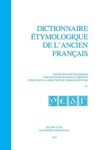 Dictionnaire Étymologique De L'ancien Français Deaf. Buchstabe E. Fasc. 1