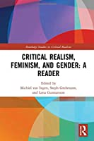 Critical Realism, Feminism, and Gender: A Reader (Routledge Studies in Critical Realism)
