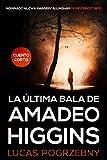 La última bala de Amadeo Higgins: Misterio corto nominado