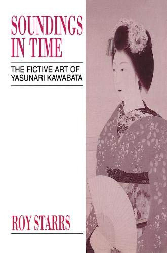 Soundings in Time: The Fictive Art of Yasunari Kawabata (Japan Library)