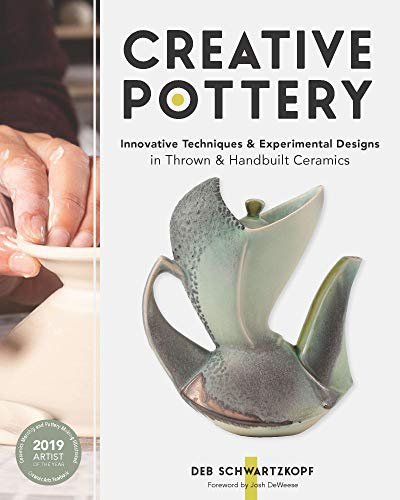 Compare Textbook Prices for Creative Pottery: Innovative Techniques and Experimental Designs in Thrown and Handbuilt Ceramics  ISBN 9781631598258 by Schwartzkopf, Deb