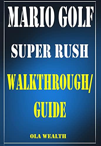 Mario Golf: Super Rush Walkthrough/Guide: Beginners' Guide/Walkthrough to Mario Golf: Super Rush (English Edition)