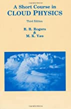 By M K Yau - Short Course in Cloud Physics: 3rd (third) Edition