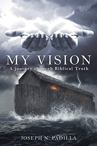My Vision: A journey through Biblical Truth (English Edition)