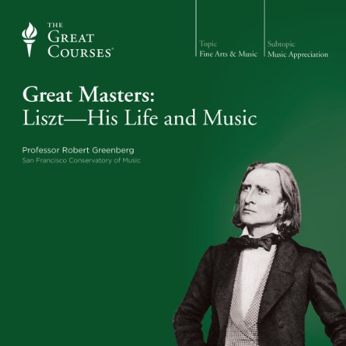 Great Masters: Liszt - His Life and Music                   De :                                                                                                                                 Robert Greenberg,                                                                                        The Great Courses                               Lu par :                                                                                                                                 Robert Greenberg                      Durée : 6 h et 11 min     Pas de notations     Global 0,0