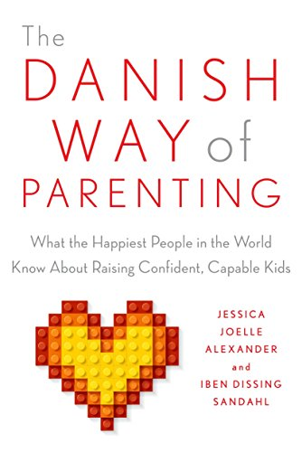 Compare Textbook Prices for The Danish Way of Parenting: What the Happiest People in the World Know About Raising Confident, Capable Kids 1 Edition ISBN 9780143111719 by Alexander, Jessica Joelle,Sandahl, Iben