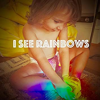 I See Rainbows (feat. John Sylvia)