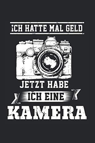 Ich hatte Mal Geld Jetzr Habe Ich Eine Kamera: Fotografie & Fotografieren Notizbuch 6'x9' Spiegelreflexkamera Geschenk für Kamera & Fotokamera
