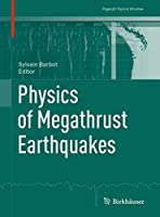 Physics of Megathrust Earthquakes (Pageoph Topical Volumes)