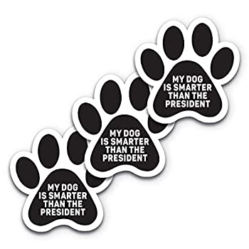 5x5 My Dog is Smarter Than The President 3-Pack Sticker 100% Waterproof Dog Decal Dog Mom Car Decal Dog Decals for Cars