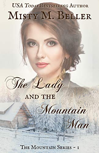 The Lady and the Mountain Man (The Mountain Series Book 1) by [Misty M. Beller]