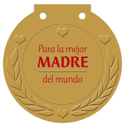 Para la mejor MADRE del mundo: ¡Una medalla para alguien muy especial! (Castellano - ADULTOS - LIBROS SINGULARES - Medallas)