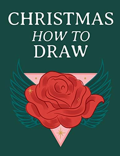 Christmas How To Draw: Holiday Inspired Tatoos Sketchbook Makeup Chart Book & Tatoo Artist Sketch Book For Drawing Beautiful & Festive Tatoos - Xmas ... Skin Design & Seasonal Makeup Artist Beauty