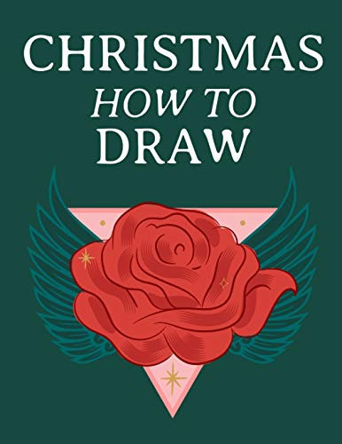 Christmas How To Draw: Holiday Inspired Tatoos Sketchbook Makeup Chart Book & Tatoo Artist Sketch Book For Drawing Beautiful & Festive Tatoos - Xmas ... Inked Skin Design & Seasonal Makeup Art