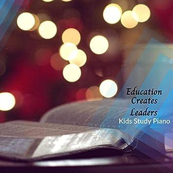 Education Creates Leaders - Kids Study Piano