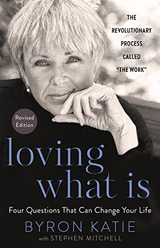 Loving What Is, Revised Edition: Four Questions That Can Change Your Life (English Edition)