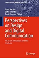 Perspectives on Design and Digital Communication: Research, Innovations and Best Practices (Springer Series in Design and Innovation (8))