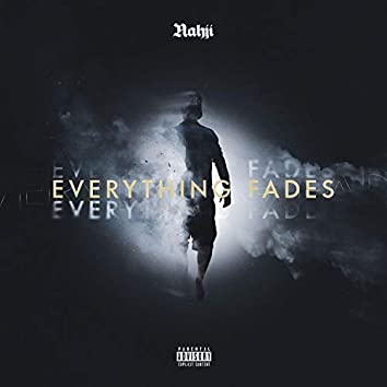 Everything Fades