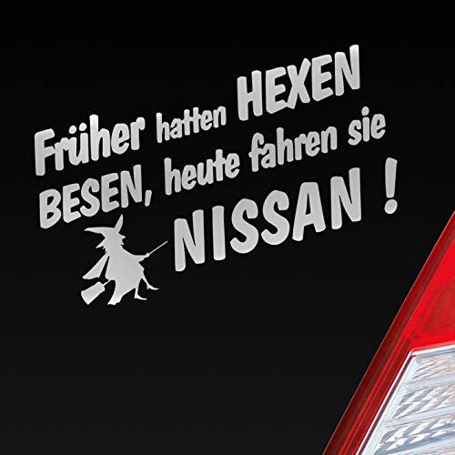 Auto Aufkleber in deiner Wunschfarbe Frueher Hatten Hexen Besen Heute Fahren Sie für Nissan Fans 19x10 cm Sticker.