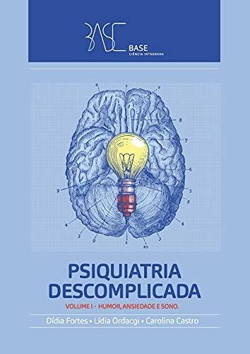 Psiquiatria Descomplicada: Volume 1: Humor, Ansiedade e Sono (Portuguese Edition)