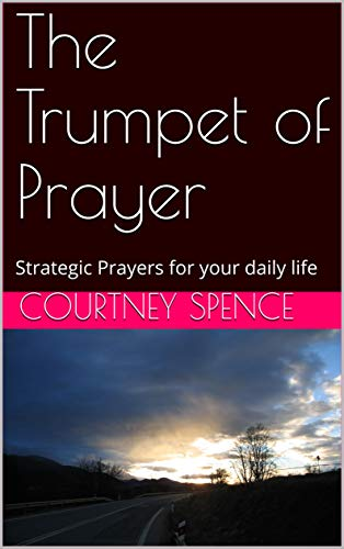 The Trumpet of Prayer: Strategic Prayers for your daily life (One) (English Edition)