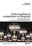 Dalla traditional compliance al Regtech. Soluzioni innovative per il sistema dei controlli interni