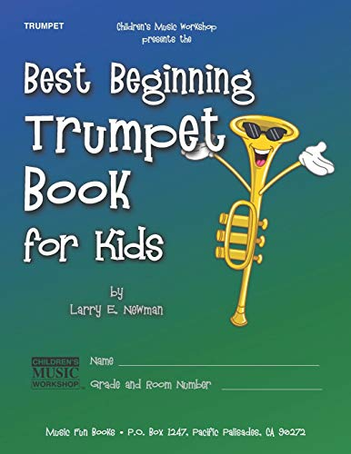 Best Beginning Trumpet Book for Kids: Beginning to Intermediate Trumpet Method Book for Students and Children of All Ages