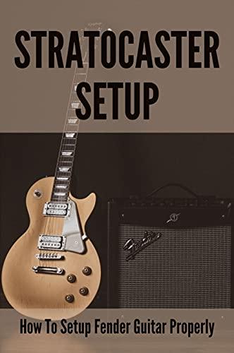 Stratocaster Setup: How To Setup Fender Guitar Properly: Truss Rods (English Edition)