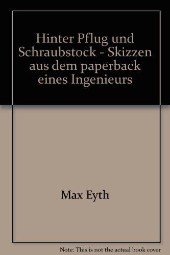 Hinter Pflug und Schraubstock - Skizzen aus dem Taschenbuch eines Ingenieurs - bk1757