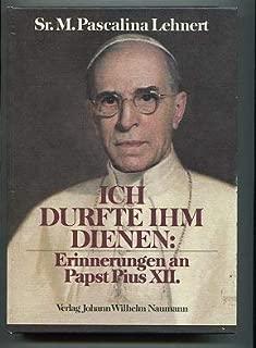 Ich durfte ihm dienen: Erinnerungen an Papst Pius XII