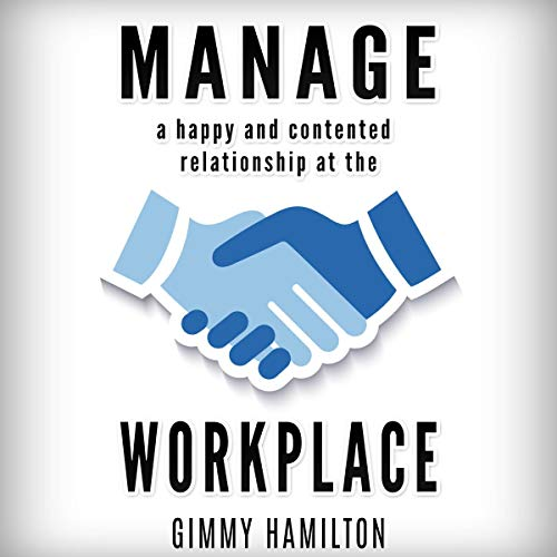 Manage a Happy and Contented Relationship at the Workplace audiobook cover art