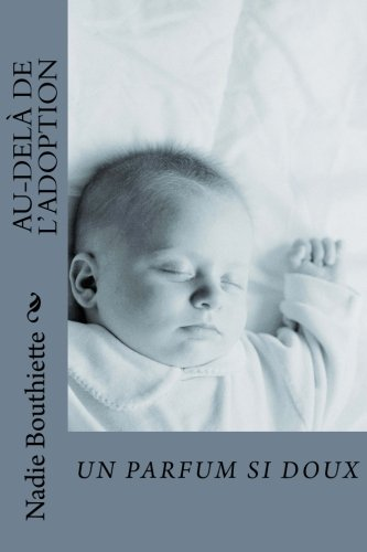 Au-dela de l'adoption: Un parfum si doux