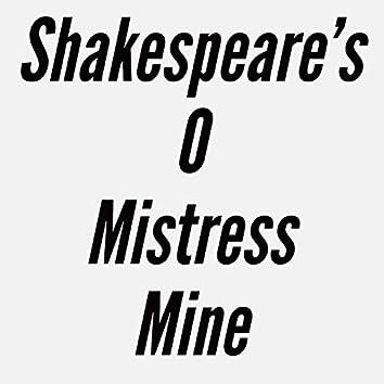 Shakespeare's O Mistress Mine