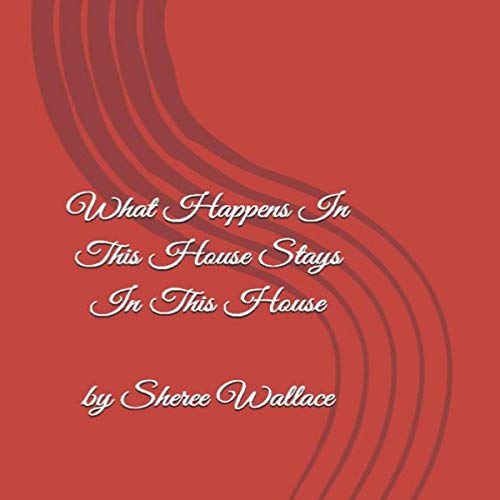 What Happens in This House Stays in This House  By  cover art