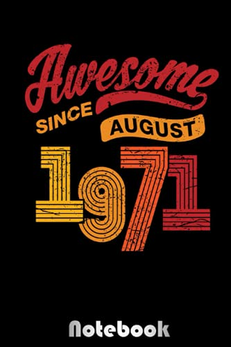 Awesome Since August 1971 Shirt Vintage 47th Birthday notebook: August Birthday Gifts Idea, Composition Notebook Journal for Girls, Kids, Women, Man, ... Seniors | Alternative to Birthday Card