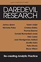 Daredevil Research: Re-Creating Analytic Practice (Counterpoints: Studies in the Postmodern Theory of Education)