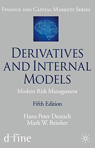 Derivatives and Internal Models: Modern Risk Management (Finance and Capital Markets Series)