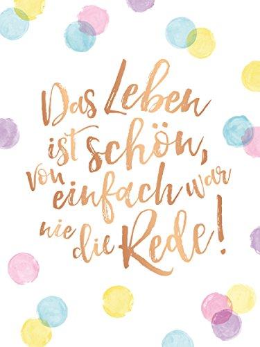 Grafik Werkstatt Poster mit Spruch |Wand-Bild | |Wand-Deko | Print | Das Leben ist schön