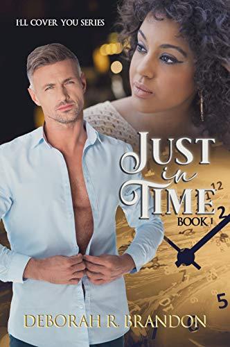 Just In Time (I'll Cover You Book 1) by [Deborah R. Brandon, Natasha Miller, Brandi Jefferson]