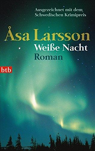 Weiße Nacht: Roman (Die Rebecka Martinsson Krimis, Band 2)