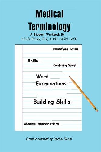 Medical Terminology: A Student Workbook