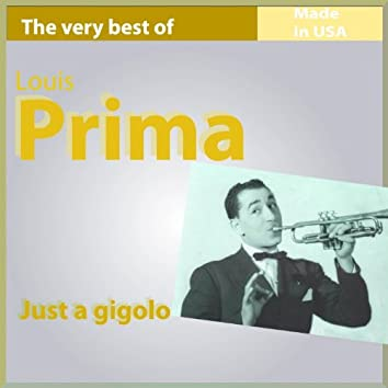 The Very Best of Louis Prima: Just a Gigolo