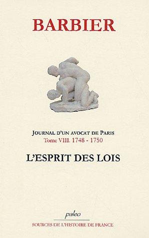 Journal d'un avocat de Paris : Tome 8, L'esprit des lois (1748-1750)