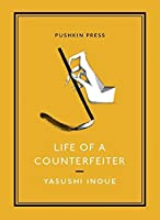 Life of a Counterfeiter (Pushkin Collection) by Yasushi Inoue(2015-03-10)