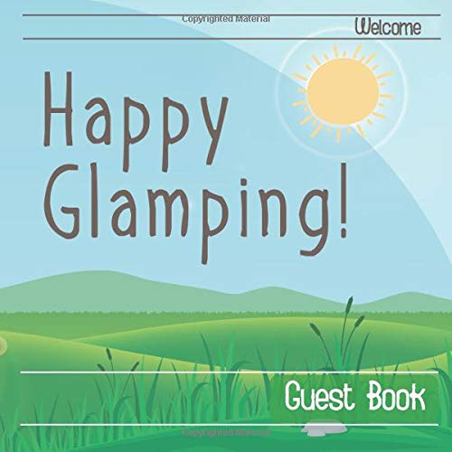 Glamping Guest Book: Glamorous Camping Guestbook for Yurts, Pods, Tipi, Tree House or Eco-lodge Business Owners