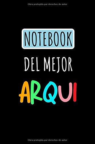 Notebook Del Mejor Arqui: Libreta de Apuntes Para Arquitectos  | Cute Spanish Appreciation Gifts for Architects. Cuaderno De Rayas Para Escribir. Lined Journal Paper