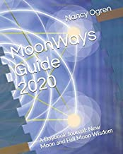 MoonWays Guide 2020: A Daybook Journal:  New Moon and Full Moon Wisdom