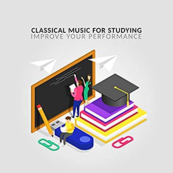 Classical Music for Studying- Improve Your Performance
